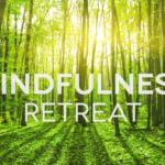 Mindfulness Meditation Retreats