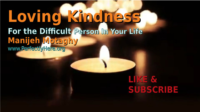LovingKindess for Difficult Person